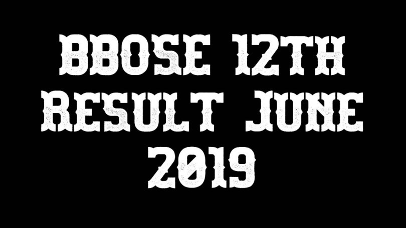 BBOSE 12th Result June 2019