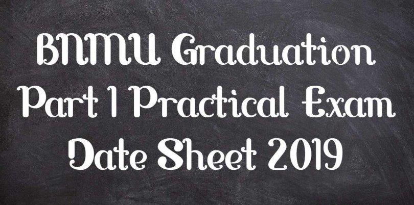 BNMU Graduation Part 1 Practical Exam Date Sheet 2019