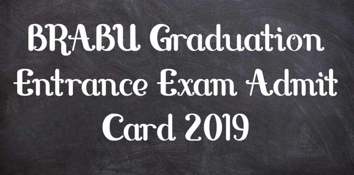 BRABU Graduation Entrance Exam Admit Card 2019