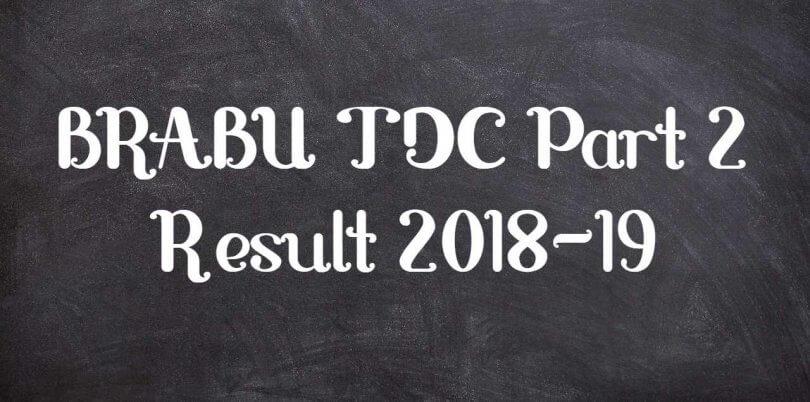 BRABU TDC Part 2 Result 2018-19 यहाँ से डाउनलोड