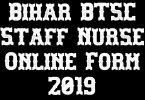 Bihar BTSC Staff Nurse Online Form 2019