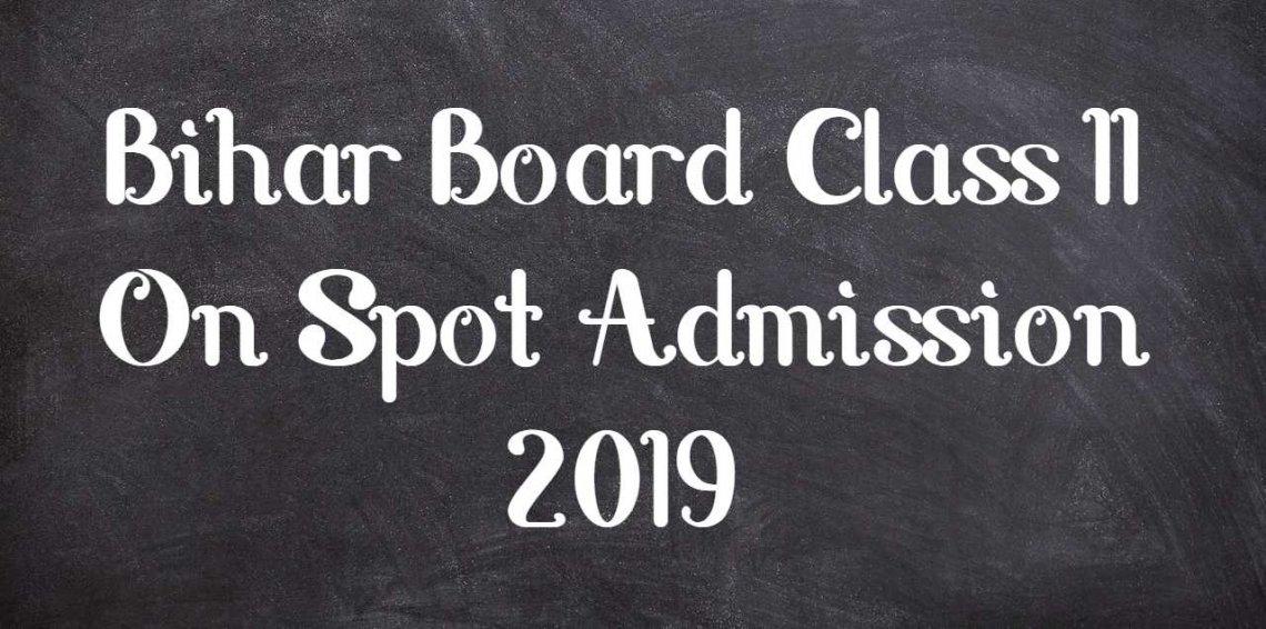 Bihar Board Class 11 On Spot Admission 2019