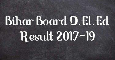 Bihar Board D.El.Ed Result 2017-19