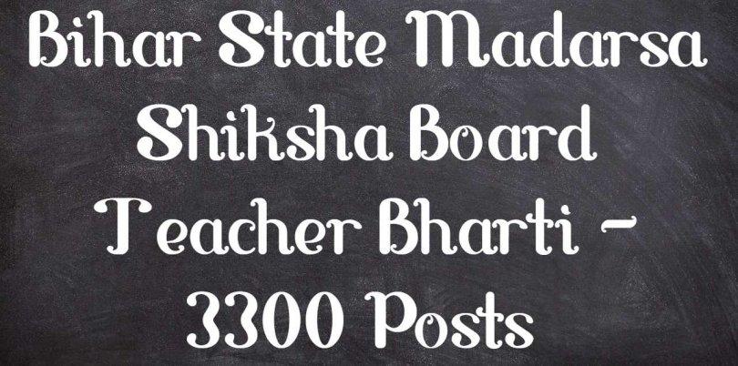 Bihar State Madarsa Shiksha Board Teacher Bharti - 3300 Posts