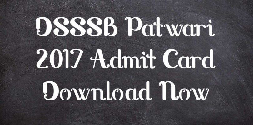 DSSSB Patwari 2017 Admit Card Download Now