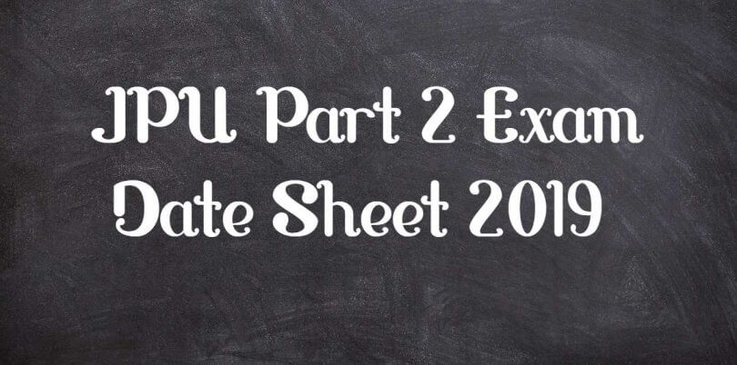 JPU Part 2 Exam Date Sheet 2019