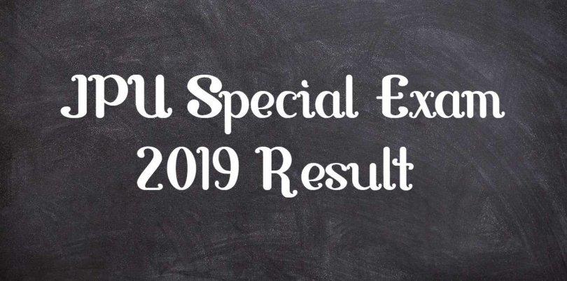 JPU Special Exam 2019 Result