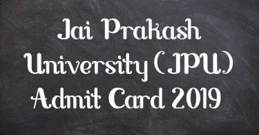 Jai Prakash University (JPU) Admit Card 2019