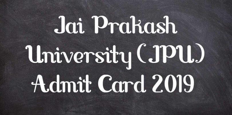 Jai Prakash University (JPU) Admit Card 2019