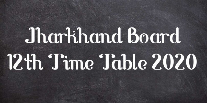 Jharkhand Board 12th Time Table 2020