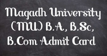 Magadh University (MU) B.A, B.Sc, B.Com Admit Card 2019