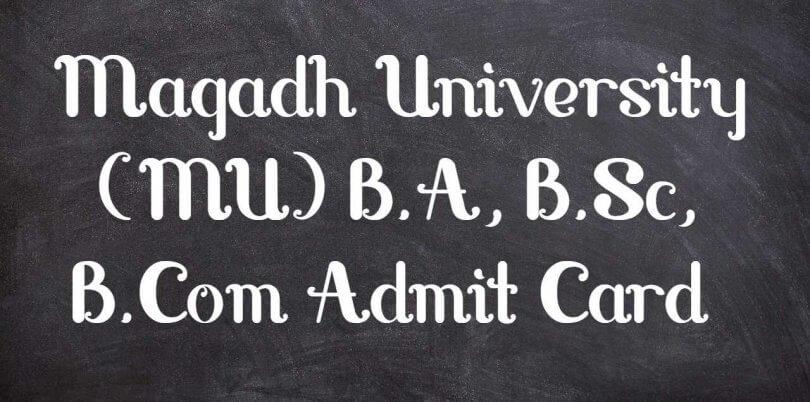 Magadh University (MU) B.A, B.Sc, B.Com Admit Card 2019