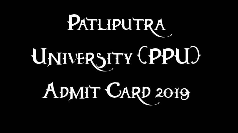 Patliputra University (PPU) Admit Card 2019