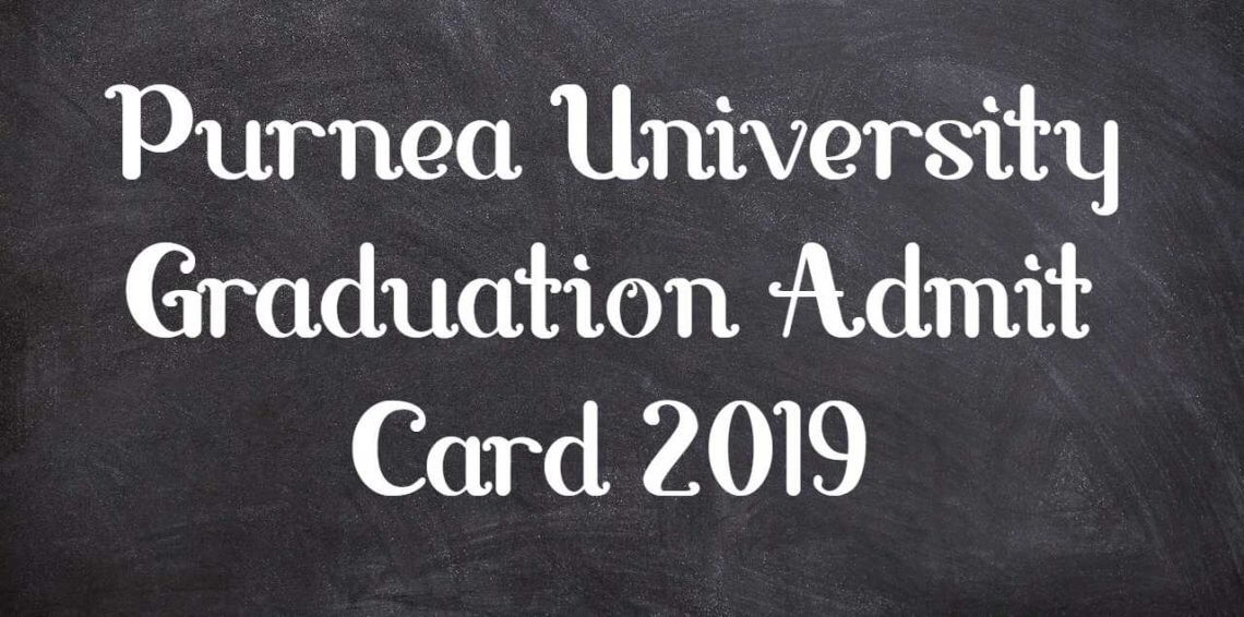Purnea University Graduation Admit Card 2019