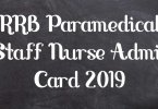 RRB Paramedical Staff Nurse Admit Card 2019