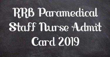 RRB Paramedical Staff Nurse Admit Card 2019