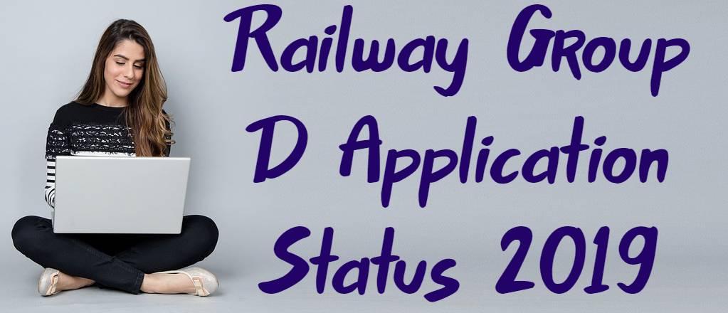 Railway Group D Application Status 2019
