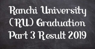Ranchi University (RU) Graduation Part 3 Result 2019