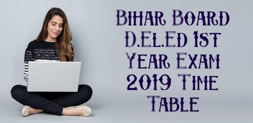 Bihar Board D.El.Ed 1st Year Exam 2019