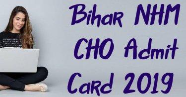 Bihar NHM CHO Admit Card 2019