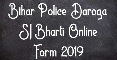 Bihar Police Daroga SI Bharti Online Form 2019