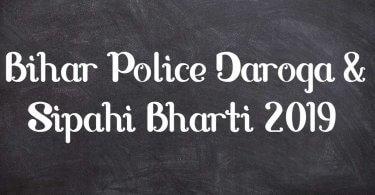 Bihar Police Daroga & Sipahi Bharti 2019