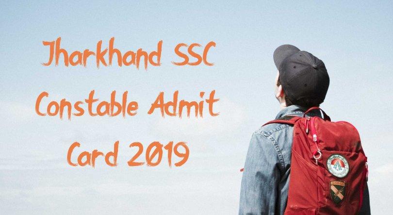 Jharkhand SSC Constable Admit Card 2019