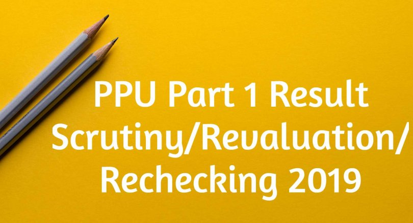 PPU Part 1 Result Scrutiny/Revaluation/ Rechecking 2019