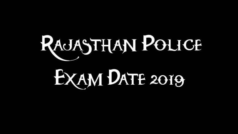Rajasthan Police Exam Date 2019