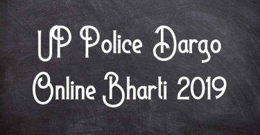 UP Police Dargo Online Bharti 2019