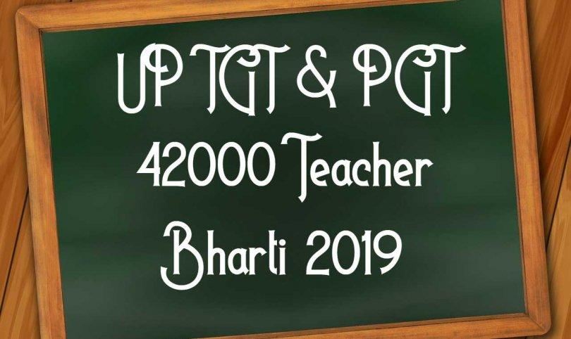 UP TGT & PGT 42000 Teacher Bharti 2019