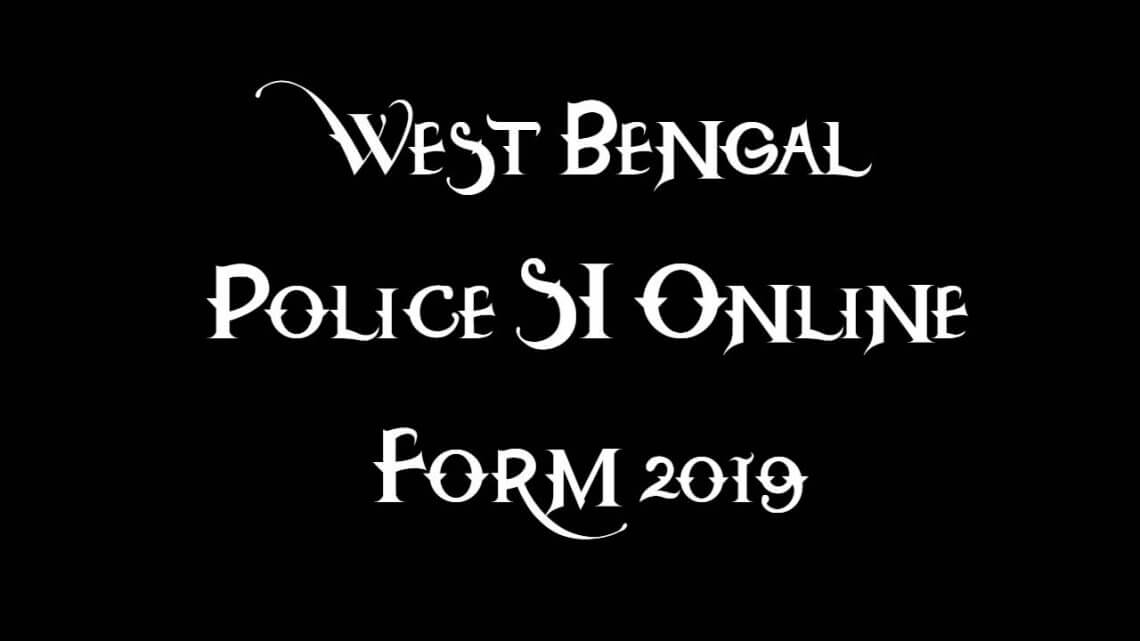 West Bengal Police SI Online Form 2019