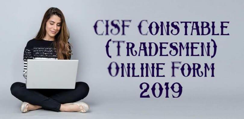 CISF Constable (Tradesmen) Online Form 2019