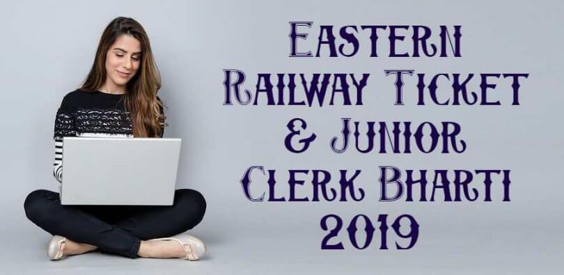 Eastern Railway Ticket & Junior Clerk Bharti 2019