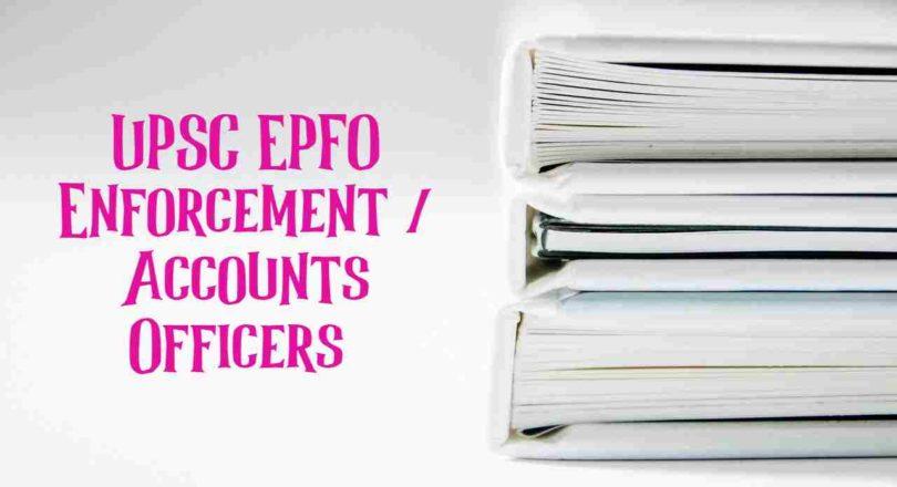 UPSC EPFO Enforcement / Accounts Officers