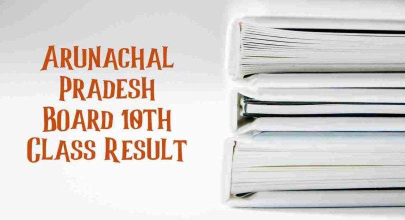 Arunachal Pradesh Board 10th Class Result