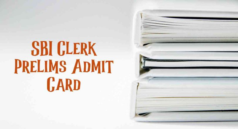 SBI Clerk Prelims Admit Card