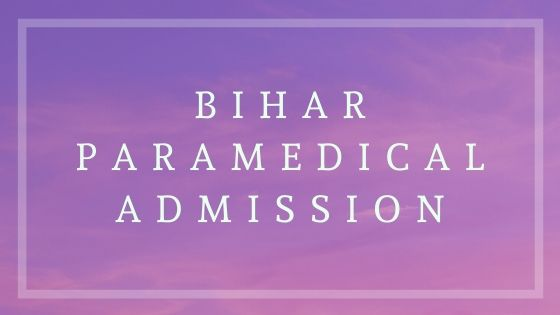 Bihar Paramedical Admission