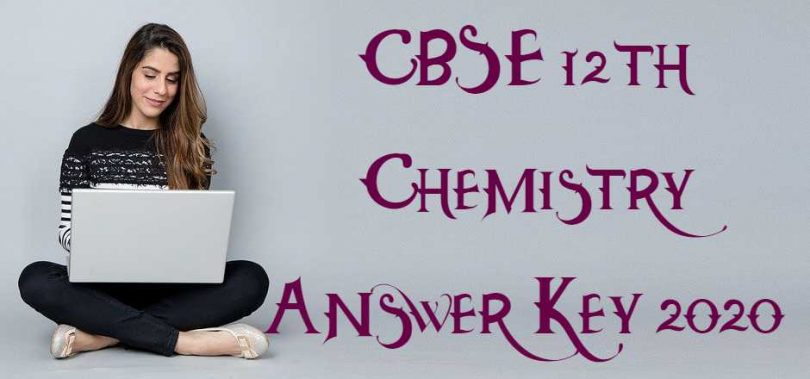 CBSE 12th Chemistry Answer Key 2020