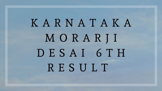 Karnataka Morarji Desai 6th Result