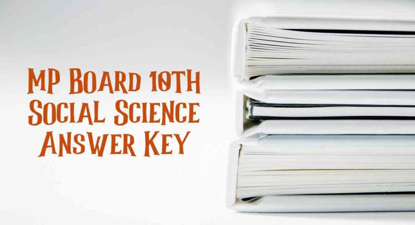 MP Board 10th Social Science Answer Key