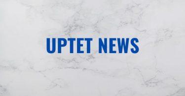 UPTET News