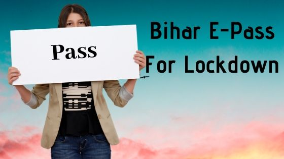 Bihar E-Pass For Lockdown