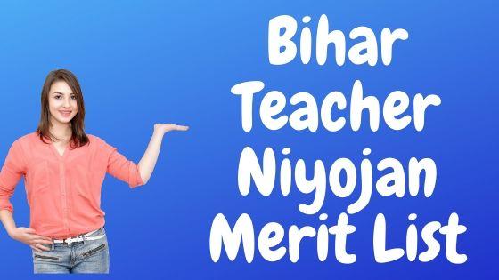 Bihar Teacher Niyojan Merit