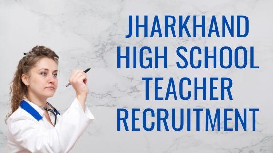 Jharkhand High School Teacher Recruitment