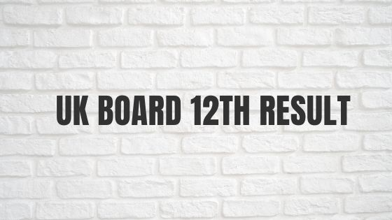 UK Board 12th Result