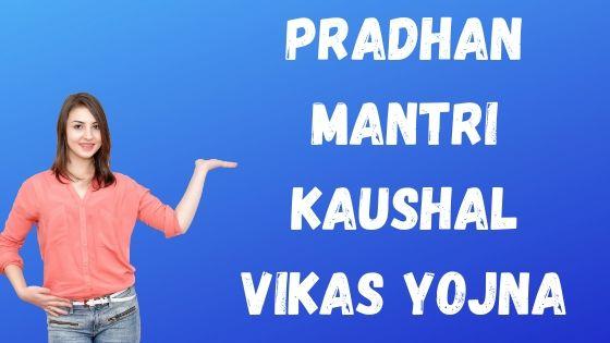 Pradhan Mantri Kaushal Vikas Yojna